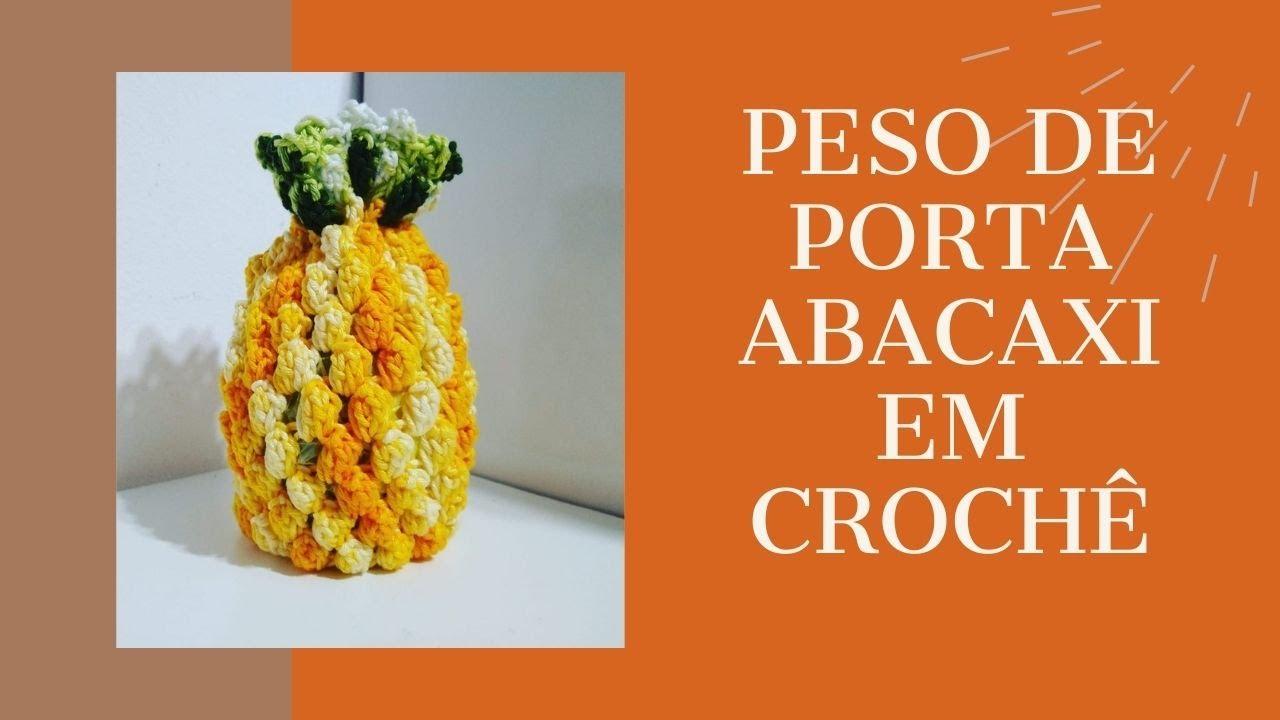 Peso Porta Abacaxi de Crochê